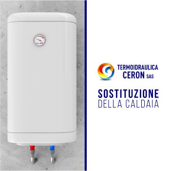 Termoidraulica ceron impianti idraulici riscaldamento - Manutenzione straordinaria sostituzione caldaia ...